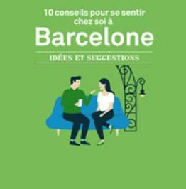 10 conseils pour se sentir chez soi à Barcelona. Idées et suggestions