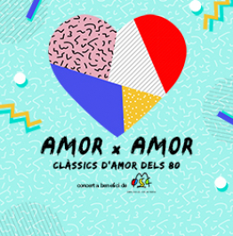 Cartell amb el text: Amor x Amor. Clàssics d'amor del 80