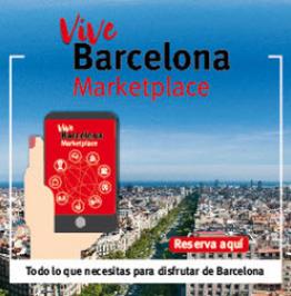 Cartel con el texto: Vive Barcelona Marketplace. Reserva aquí. Todo lo que necesitas para disfrutar de Barcelona