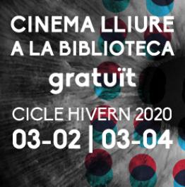 Cartell amb el text: Cinema lliure a la biblioteca gratuït. Cicle hivern 2020: 03-02 | 03-04
