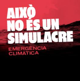 Cartell de campanya amb el text: Això no és un simulacre. Emergència climàtica
