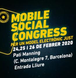 Cartell amb el text: Mobile Social Congress. Per un model electrònic just. 24, 25 i 26 de febrer 2020. Pati Manning (c. Montalegre, 7. Barcelona) Entrada lliure