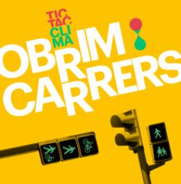 Cartell de campanya amb el text: Tic tac clima - Obrim Carrers