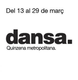 Cartell amb el text: Del 13 al 29 de març. dansa. Quinzena metropolitana
