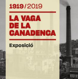 Cartell de l'exposició amb el text: 1919/2019. La vaga de La Canadenca