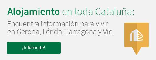 Alojamiento en toda Cataluña: Encuentra información para vivir en Gerona, Lérida, Tarragona y Vic. ¡Infórmate!